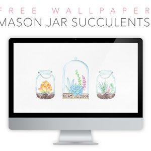 Mason Jar Wallpaper – FREE Downloads!