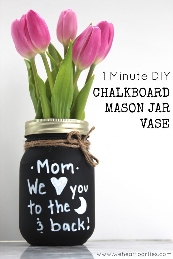 Easy Mother's Day Chalkboard Mason Jar Vase - Mother's Day Homemade Gift Ideas with Mason Jars