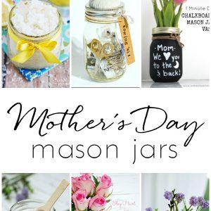 Mother S Day Gift Ideas In Mason Jars Mason Jar Crafts Love