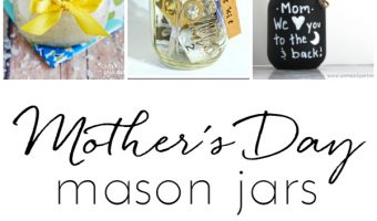 Mother's Day Mason Jar Gift Ideas - Homemade Gift Ideas with Mason Jars @masonjarcraftslove.com
